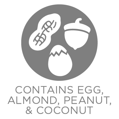 Contains Egg, Almond, Coconut, & Peanut
