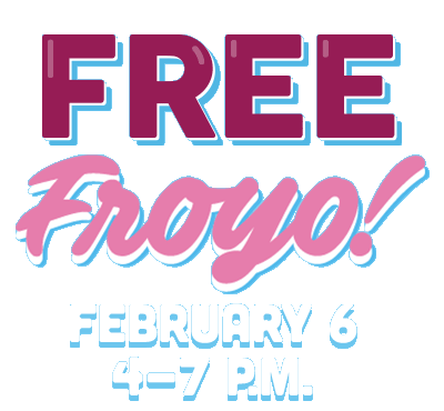 Free Froyo! February 6, 4-7PM.